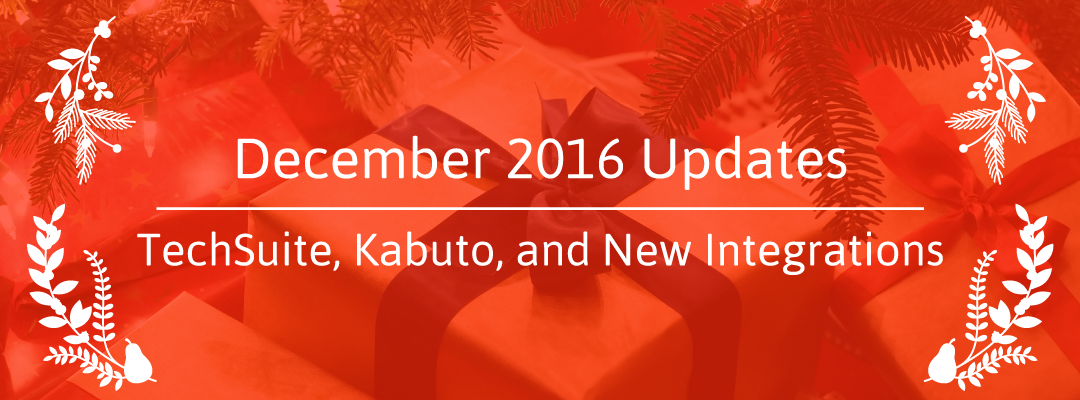 New Releases for TechSuite and Kabuto, New Integrations, New Tools, and More…